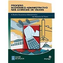 Proceso económico-administrativo nas axencias de viaxes: A xestión económica-administrativa nas axencias de viaxes