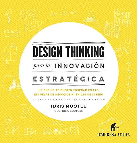 Design thinking para la innovación estratégica (Empresa Activa ilustrado) (Spanish Edition)