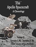 The Apollo Spacecraft - a Chronology, National Aeronautics Administration, 149541406X