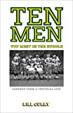 Ten Men You Meet in the Huddle: Lessons from a Football Life by Curry, Bill (August 11, 2009) Paperback