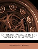 Difficult Passages in the Works of Shakespeare, Benjamin Gott Kinnear, 114609003X