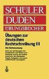 Ãœbungen Zur Deutschen Rechtschreibung III : Die Zeichensetzung Regeln und Texte, Wolf, Heinrich, 1468474987