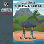 Just Us Kids: Shipwrecked | D Stewart