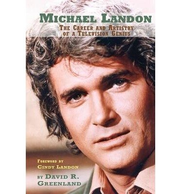Michael Landon : The Career and Artistry of a Television Genius(Paperback) - 2015 Edition