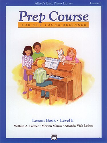Keyboard Basic Piano Series - Alfred's Basic Piano Prep Course Lesson Book, Bk E: For the Young Beginner (Alfred's Basic Piano Library)