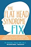 The Flat Head Syndrome Fix: A Parent's Guide to