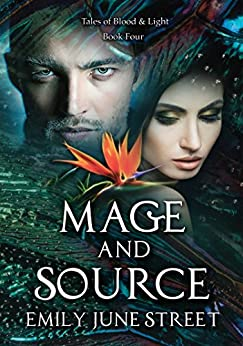 Mage and Source (Tales of Blood & Light Book 4) by [Street, Emily June]