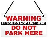 INNAPER Warning If You Do Not Live Here Park Polite Notice Residents Parking Sign -Humor Might Sense Warning Your Sign Wall Art Sign 5x10