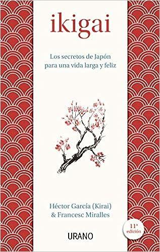 Ikigai: Los secretos de Japón para una vida larga y feliz