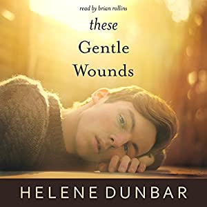 These Gentle Wounds Audiobook
