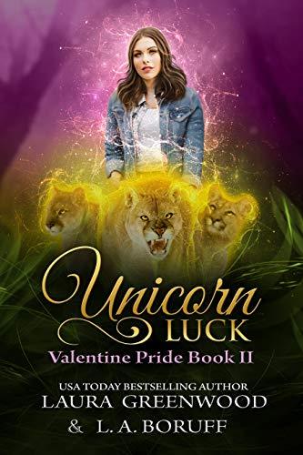 Unicorn Luck Valentine Pride Laura Greenwood L.A. Boruff reverse harem paranormal romance shifter romance