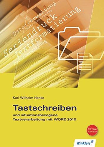 Tastschreiben und situationsbezogene Textverarbeitung mit WORD 2010: Schülerband Taschenbuch – 1. September 2010 Karl Wilhelm Henke 3804573053 Baden-Württemberg Bayern
