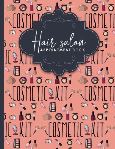 Hair Salon Appointment Book: 2 Columns Appointment Log Book, Appointment Time Planner, Hourly Appointment Calendar, Cute Cosmetic Makeup Cover (Volume 11) ebook