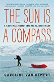 The Sun Is a Compass: My 4,000-Mile Journey into