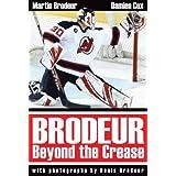 Brodeur: Beyond the Crease by Martin Brodeur (2006-09-25)