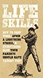 img - for Life Skills: How to avoid a lightning strike, chop wood, and everything else your parents should have taught you! book / textbook / text book