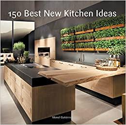 150 Best New Kitchen Ideas: Manel Gutierrez: 9780062396129: Amazon.com:  Books