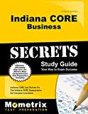 Indiana CORE Business Secrets Study Guide: Indiana CORE Test Review for the Indiana CORE Assessments for Educator Licensure