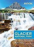 Moon Glacier National Park: Including Waterton Lakes National Park (Moon Handbooks)