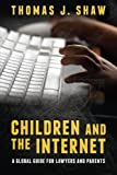 Children and the Internet, Esq., Thomas J Shaw, 1614384355