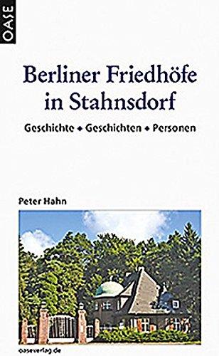 Berliner Friedhöfe in Stahnsdorf: Geschichte -Geschichten -Personen