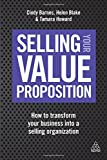 img - for Selling Your Value Proposition: How to Transform Your Business into a Selling Organization book / textbook / text book
