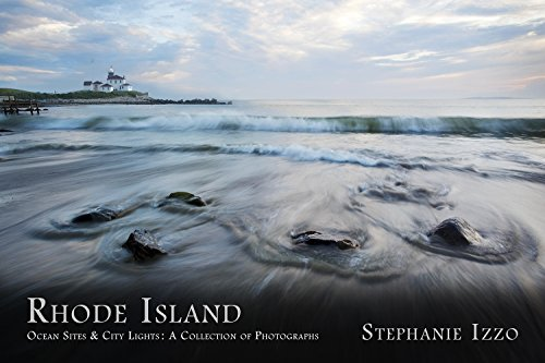 Rhode Island Ocean Sites & City Lights: A Collection of Photographs