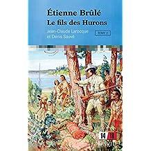 Étienne Brûlé, t. 02: Fils des Hurons (Le)