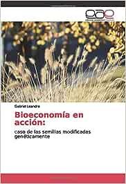 Bioeconomía en acción:: caso de las semillas modificadas genéticamente