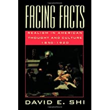 Facing Facts: Realism in American Thought and Culture, 1850-1920