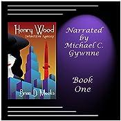 Henry Wood Detective Agency : Henry Wood Detective Series, Book 1 | Brian Meeks