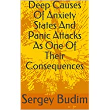 Deep Causes Of Anxiety States And Panic Attacks As One Of Their Consequences