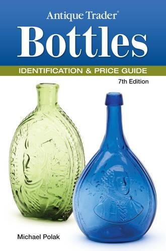 - Antique Trader Bottles Identification & Price Guide