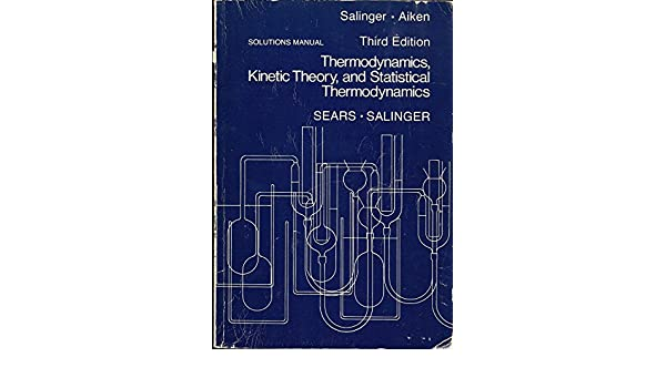 solutions manual for thermodynamics kinetic theory and statistical rh amazon com