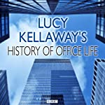 Lucy Kellaway's History of Office Life | Somethin' Else