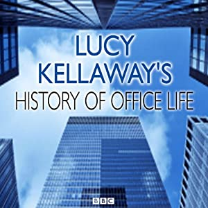 Lucy Kellaway's History of Office Life Audiobook