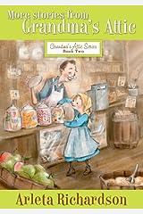 More Stories from Grandma's Attic (Grandma's Attic Series Book 2) Kindle Edition