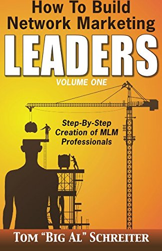 [B.o.o.k] How To Build Network Marketing Leaders Volume One: Step-by-Step Creation of MLM Professionals (Netwo<br />[P.D.F]