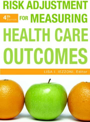 Risk Adjustment for Measuring Healthcare Outcomes, Fourth Edition