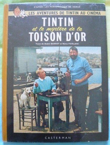 Un Album-Film:  Les Aventures De Tintin Au Cinema:  Tintin et Le Mystere de La Toison D