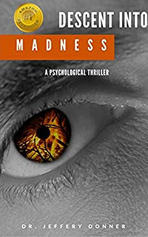 Descent Into Madness by [Donner, Dr. Jeffrey]