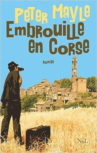 Embrouille en Corse de Peter Mayle - 2016