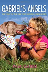 Gabriel's Angels - The Story of the Dog Who Inspired a Revolution
