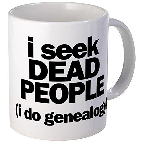 CafePress I Seek Dead People (Genealogy) Mugs Unique Coffee Mug, Coffee Cup