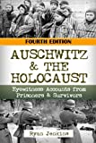Auschwitz & The Holocaust: Eyewitness Accounts from Auschwitz Prisoners & Survivors (The Stories of WWII) (Volume 22)