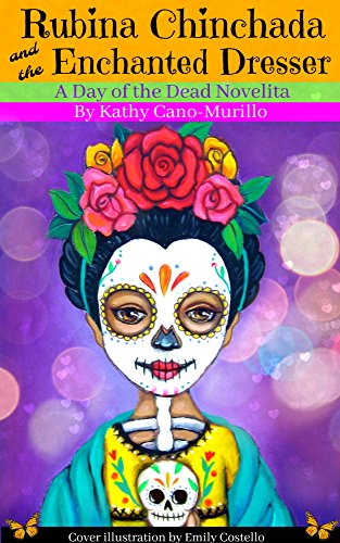 Rubina Chinchada and the Enchanted Dresser: A Day of the Dead Novelita -