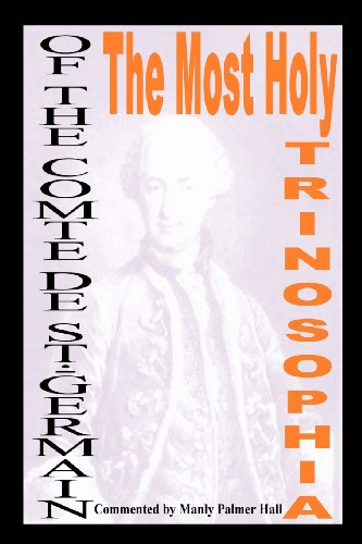 The Most Holy Trinosophia: With Introductory Material And Commentary By Manly Hall