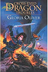 Cross-eyed Dragon Troubles: Dragon Knight's Guild Paperback