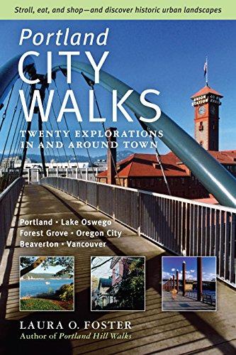 Portland City Walks: Twenty Explorations In and Around Town