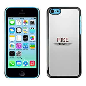 ROKK CASES / Apple Iphone 5C / RISE ABOVE IT / Delgado Negro Plástico caso cubierta Shell Armor Funda Case Cover
